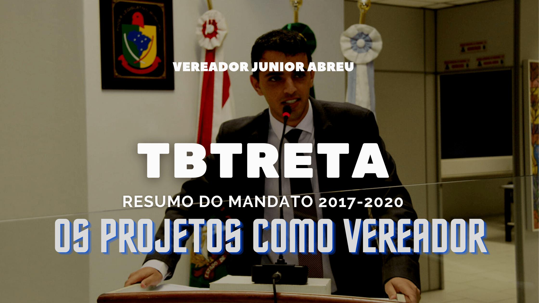 Os projetos como vereador – #TBTreta